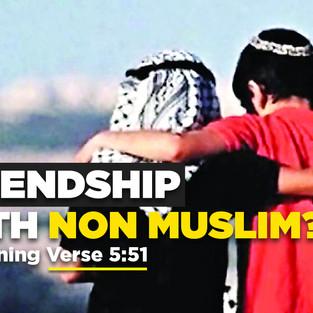 অমুসলিমদের সাথে বন্ধুত্ব? – কুরআন হাদিসের দলিল