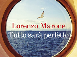 Tutto sarà perfetto - Lorenzo Marone -