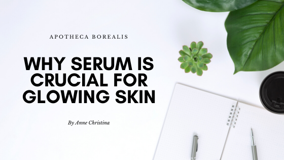 Why Serum is Crucial for Glowing Skin