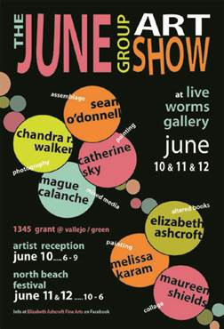 I am in a group art show this weekend which coincides with the North Beach Festival. I'll be sho