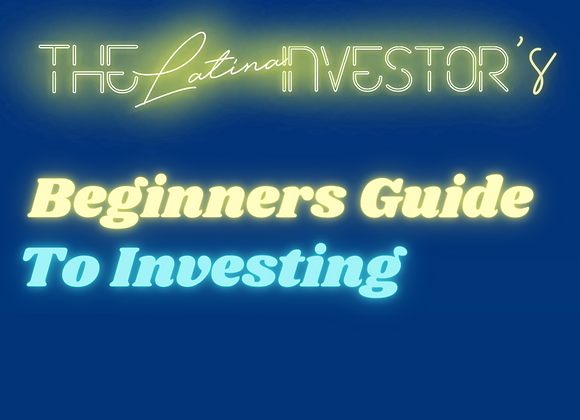 The Latina Investor's Beginners Guide To Investing