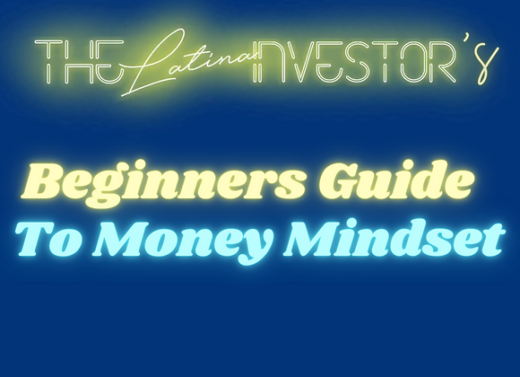 The Latina Investor's Beginners Guide To Money Mindset
