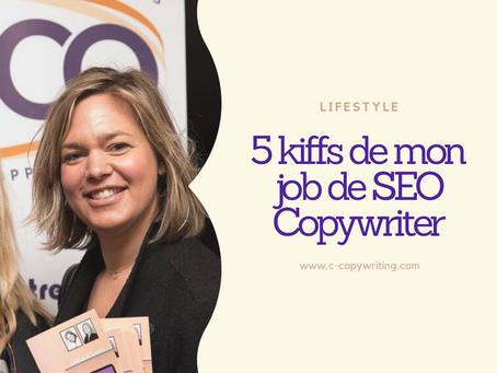 Les 5 kiffs de mon job de SEO copywriter