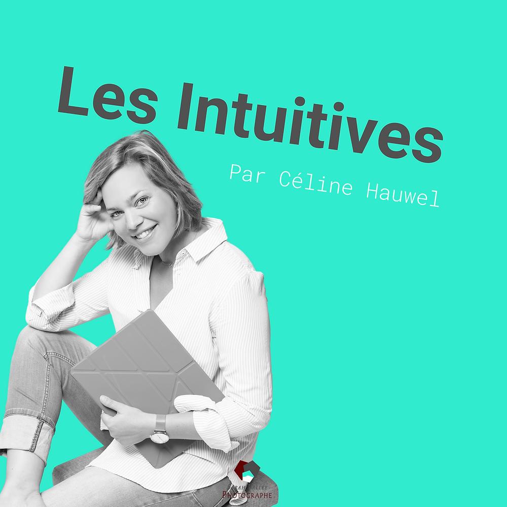 Podcast Les Intuitives : les entrepreneuses qui font confiance à leur intuition pour communiquer