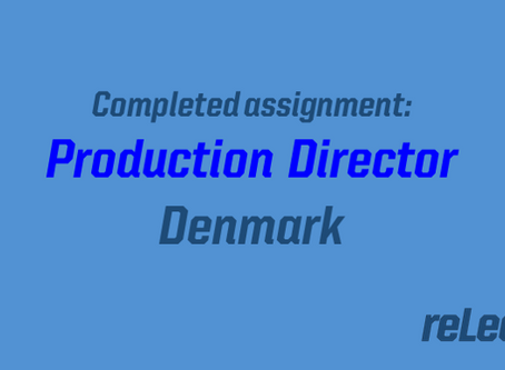Completed assignment: Production Director Denmark