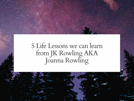 5 Life Lessons we can learn from Joanne Rowling AKA JK Rowling.