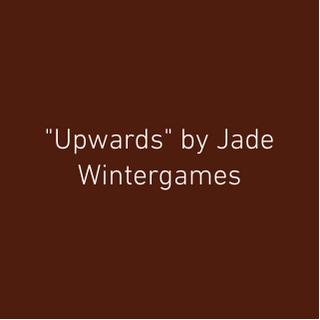 Upwards by Jade Wintergames
