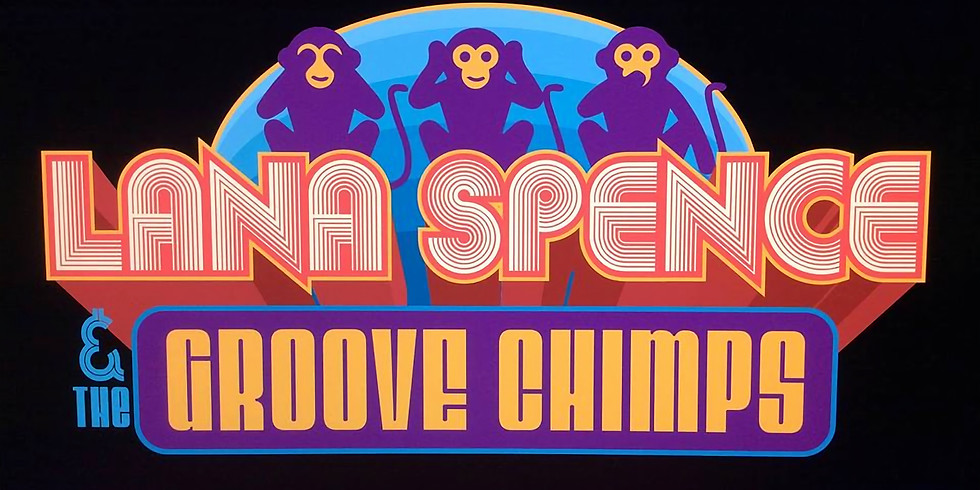 Live Music: Lana Spence and the Groove Chimps!