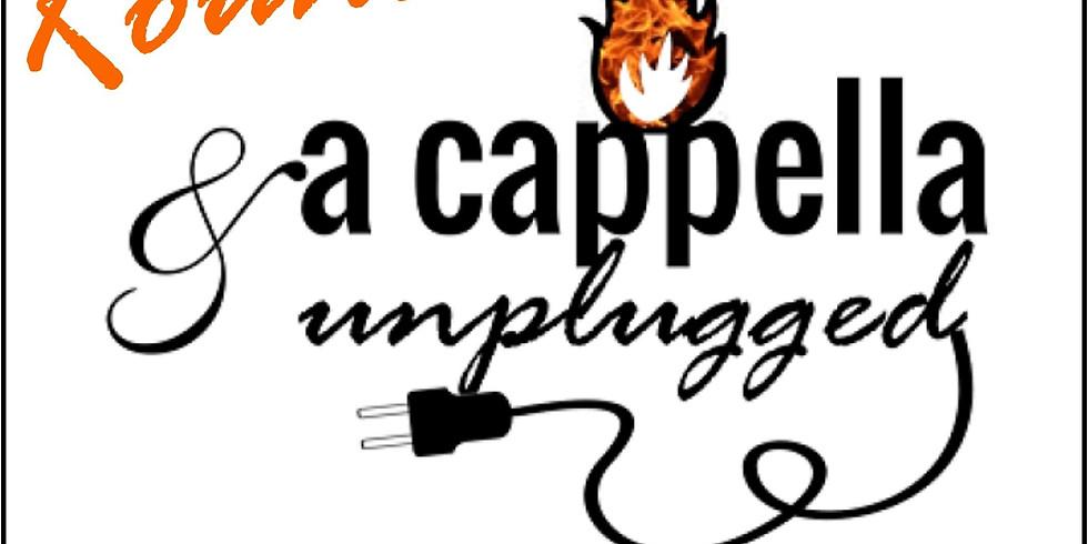 A Capella & Unplugged - Round 1