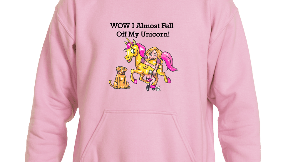WOW I Almost Fell Off My Unicorn- Hoodie