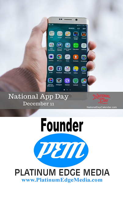 Founder National App Day December 11 National Day Calendar Platinum Edge Media