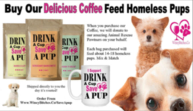 Winey Bitches Co- Drink A Cup Save A Pup Coffee