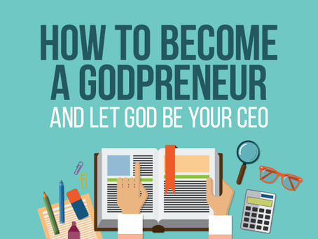 How to become a Godpreneur And let God be your CEO- Ebook