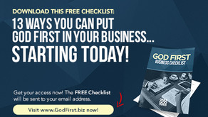 13 Ways You Can Put God First In Your Business… STARTING TODAY