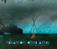 nikamon ohci askiy (songs because of the land)