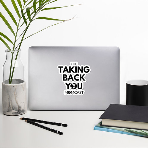 Taking Back YOU Momcast Bubble-free stickers
