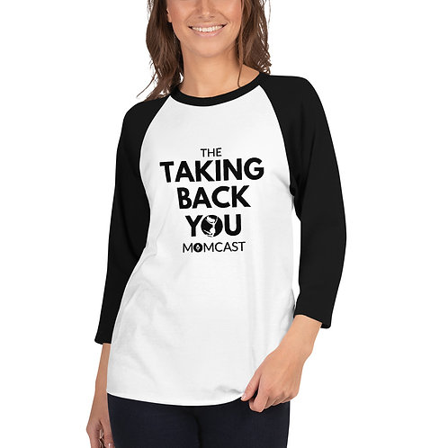Taking Back YOU Momcast Baseball T-shirt