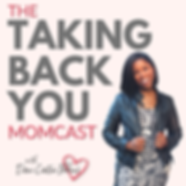 Taking Back YOU Momcast