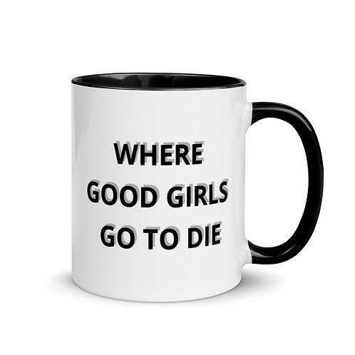 Unapologetic Mug - Where good girls go to die