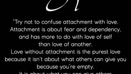 Attachments. With every attachment comes suffering