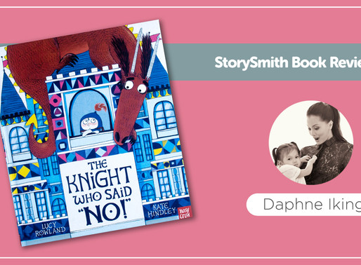 "StorySmith Book Review By Daphne Iking: The Knight Who Said ""No""!"