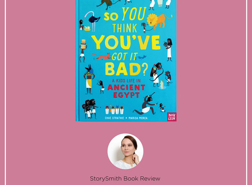 StorySmith Book Review by Aishah Sinclair: So You Think You Got It Bad?A Kid's Life in Ancient Egypt