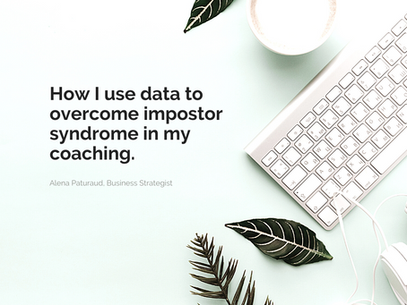 Using data to overcome impostor syndrome in my coaching