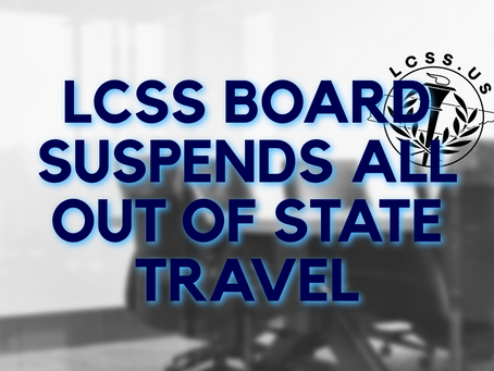 LCSS BOARD SUSPENDS OUT OF STATE TRAVEL