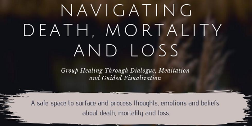 Navigating Death, Mortality and Loss