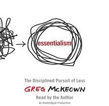 Essentialism: The Disciplined Pursuit of Less - Book Review