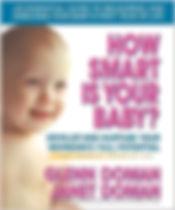 stimulation précoce, doman, mobilité, équilibre, enfant bébé maladie génétique, trisomie 21, lésion cérébrale, how smart is your baby