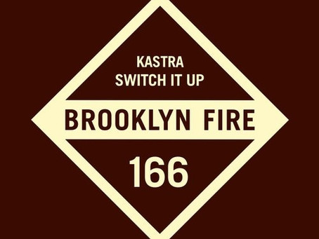 "Kastra releases ""Switch It Up"" on Brooklyn Fire Records!!"