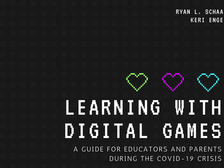 Learning with Digital Games: A Guide for Educators and Parents during the COVID-19 Crisis