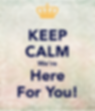 keep-calm-we-re-here-for-you.png