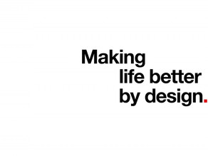 Making life better by design.