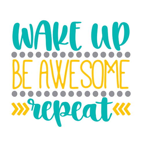 "Wake Up Be Awesome Repeat (12""x12"")"