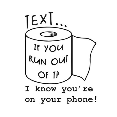 """Text if you run out of TP (12""""x 12"""")"""