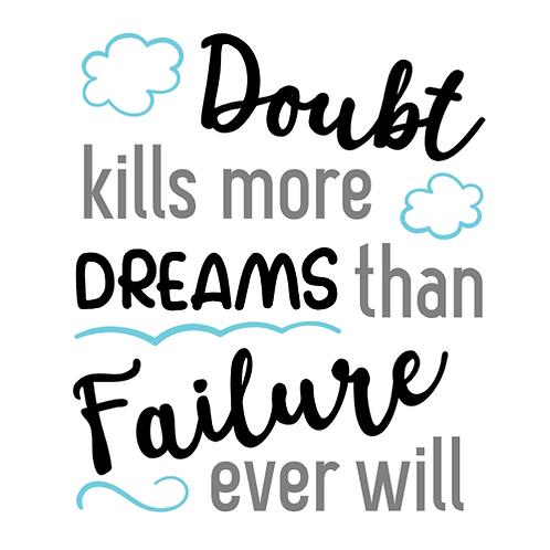 """Doubt kills more dreams (12""""x12"""")"""
