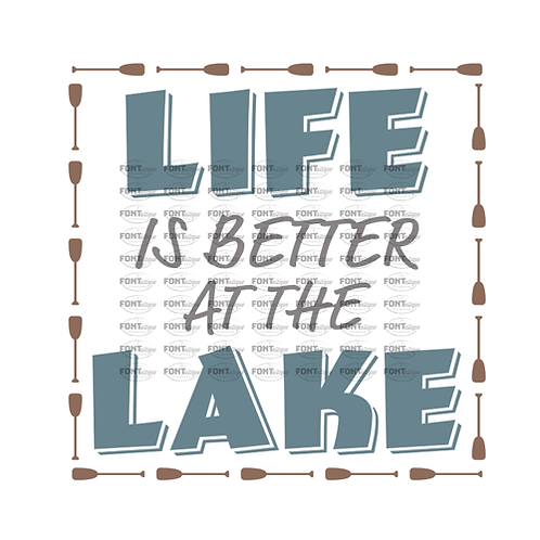 "Life is better at the Lake (paddle border) (12""x 12"")"