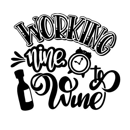 """Working Nine to Wine (12""""x12"""")"""