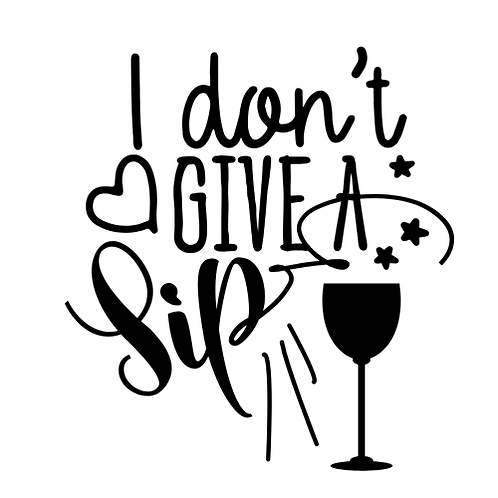 """I don't give a Sip (12""""x 12"""")"""