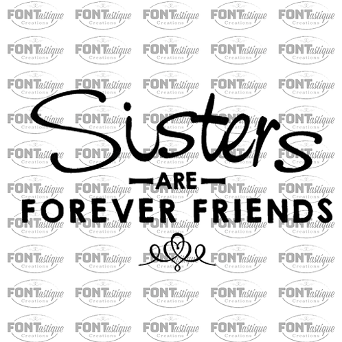 """Sisters are forever friends (12""""x24"""")"""
