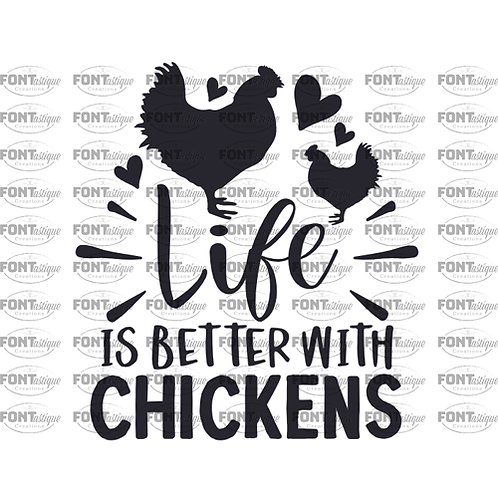 "Life is better with chickens (12""x 12"")"