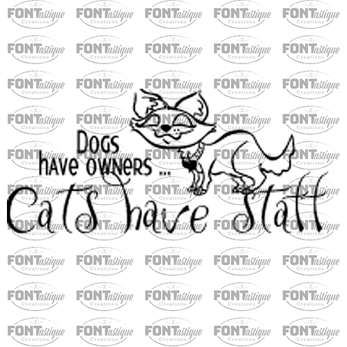 """Dogs have owners Cats have staff (12""""x24"""")"""