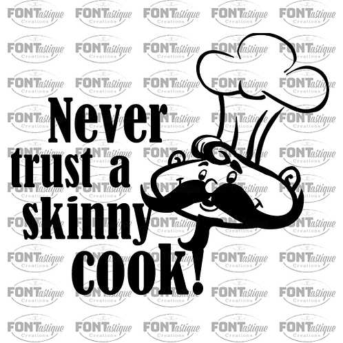 "Never trust a skinny cook (12""x12"")"