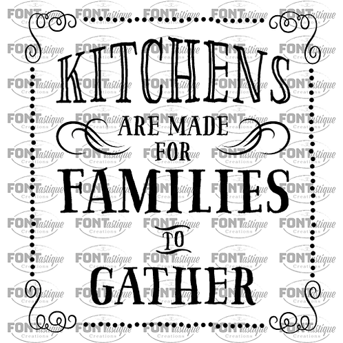 """Kitchens are made for families to gather (12""""x12"""")"""
