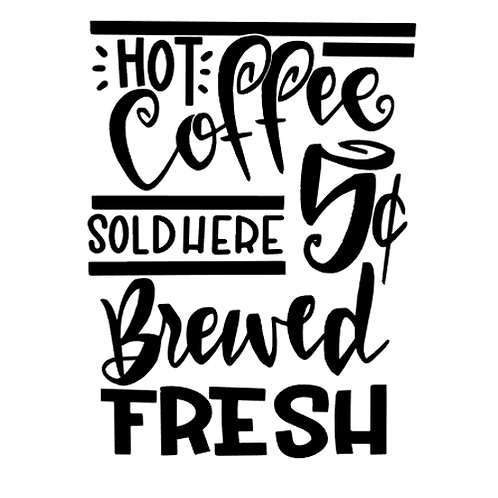 "Hot coffee sold here 5 cents (12""x12"")"