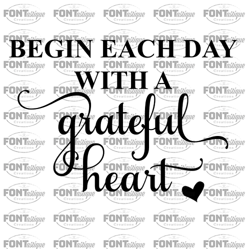 "Begin Each Day with a Grateful Heart (12""x12"")"