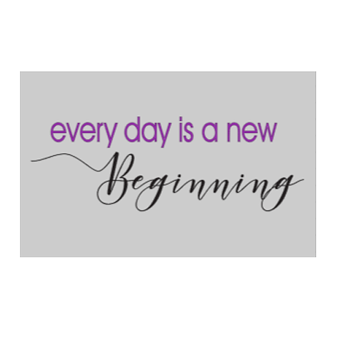 "Every day is a new beginning  (12""x 20"")"