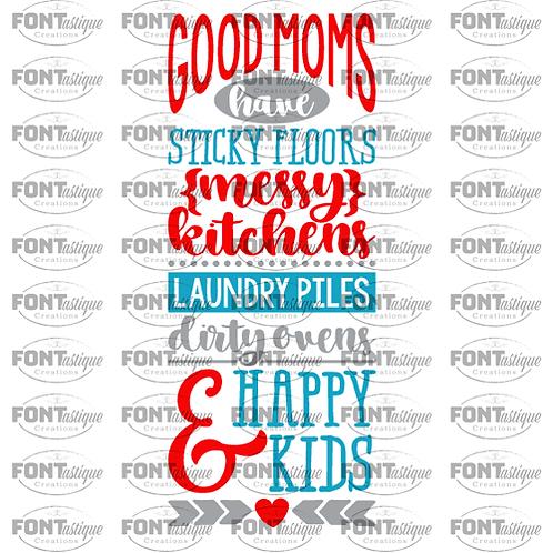 "Good Moms have sticky floors (12""x24"")"